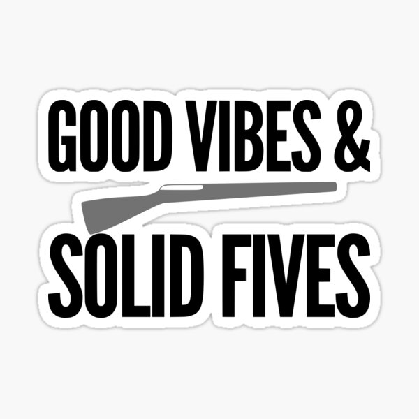 Good Vibes & Solid Fives Sticker
