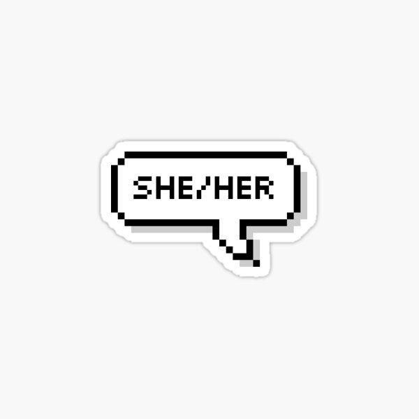She/Her Pronouns Sticker Sticker