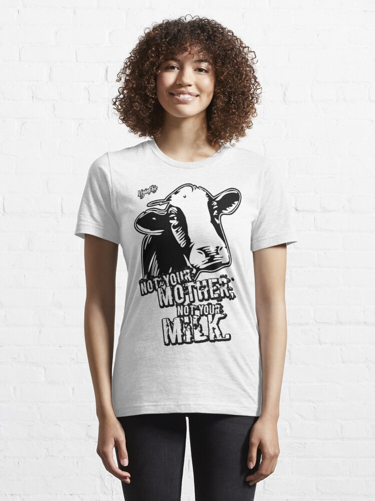 Alternate view of VeganChic ~ Not Your Mother, Not Your Milk Essential T-Shirt