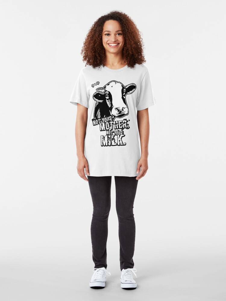 Alternate view of VeganChic ~ Not Your Mother, Not Your Milk Slim Fit T-Shirt