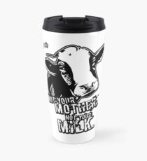VeganChic ~ Not Your Mother, Not Your Milk Travel Mug