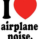 I LOVE AIRPLANE NOISE. by LAZY  J