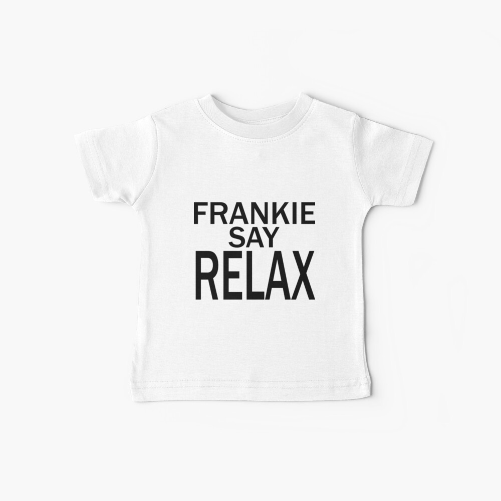 Frankie Say RELAX - BLK Camiseta para bebés