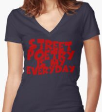 Street Poetry Is My Everyday Women's Fitted V-Neck T-Shirt