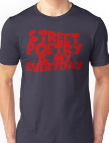 Street Poetry Is My Everyday Unisex T-Shirt