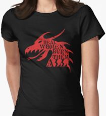 Real Women Burn Them All T-Shirt