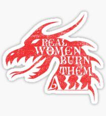 Real Women Burn Them All Sticker