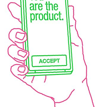 You Are the Product by ProprgndaDesign