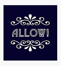 Allow Photographic Print