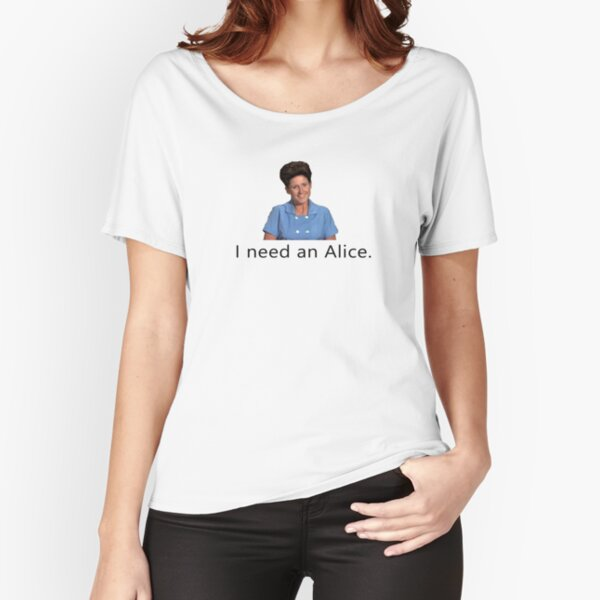 I need an Alice | tshirt, mug, plea for domestic sanity Relaxed Fit T-Shirt