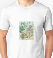 I go to seek a great perhaps. John Green Quote Unisex T-Shirt