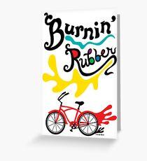 Burnin' Rubber ll - card Greeting Card