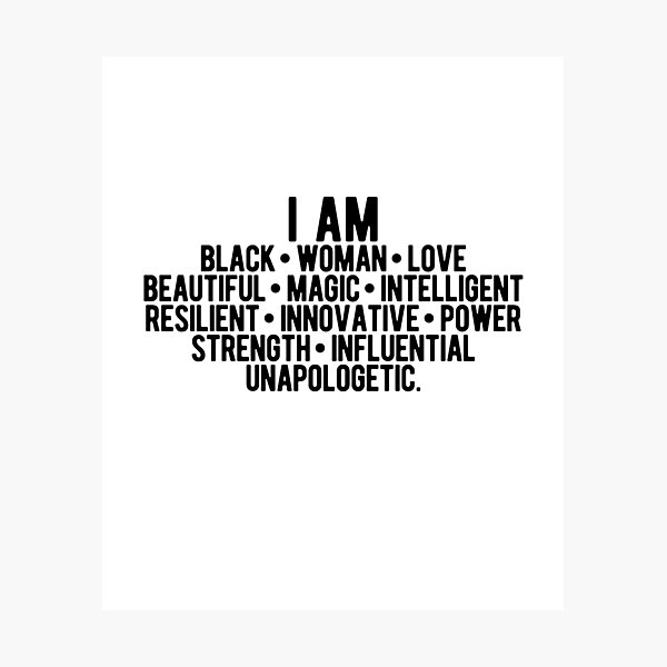 I Am A Black Woman | Strong Woman | African American Photographic Print