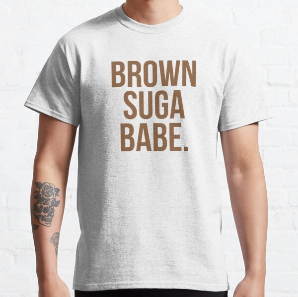 Brown Suga Babe   African American   Black Lives Classic T-Shirt