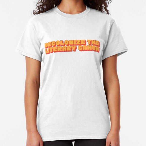 Decolonize the Literary Canon Classic T-Shirt