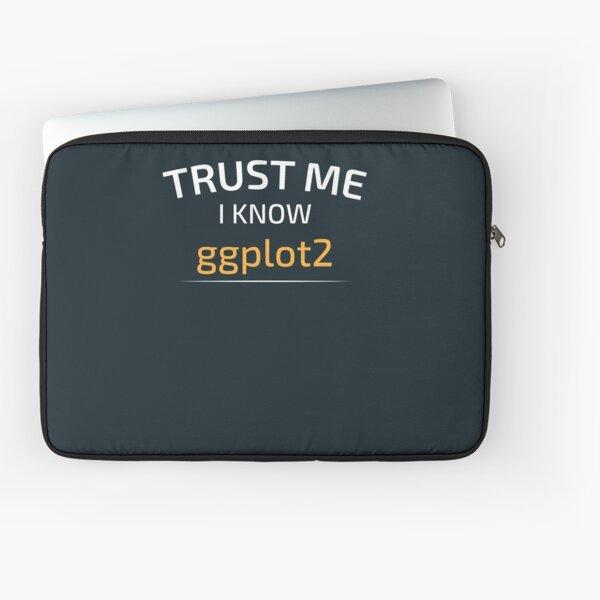 Trust Me I Know ggplot2 - Data Science - Balsamic Balance Laptop Sleeve