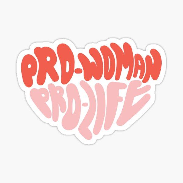 Pro-Woman Pro-Life Sticker