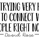 David Rose Quote by beautifullove