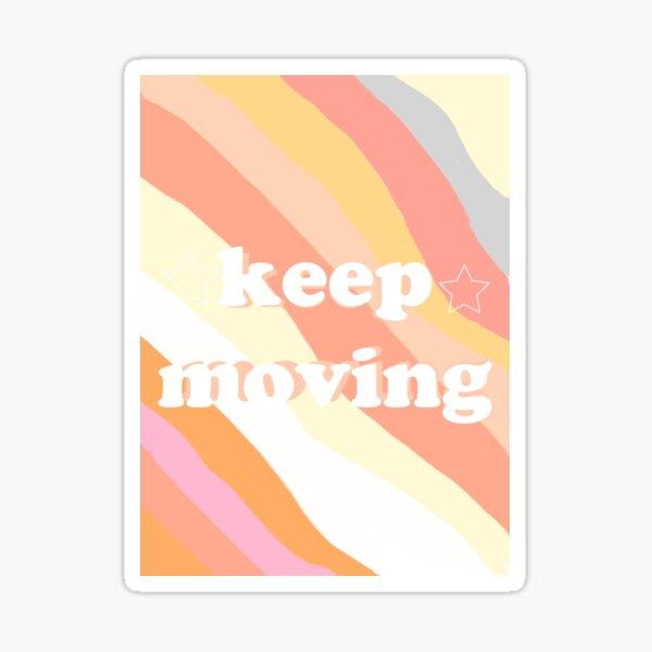 keep moving  Sticker