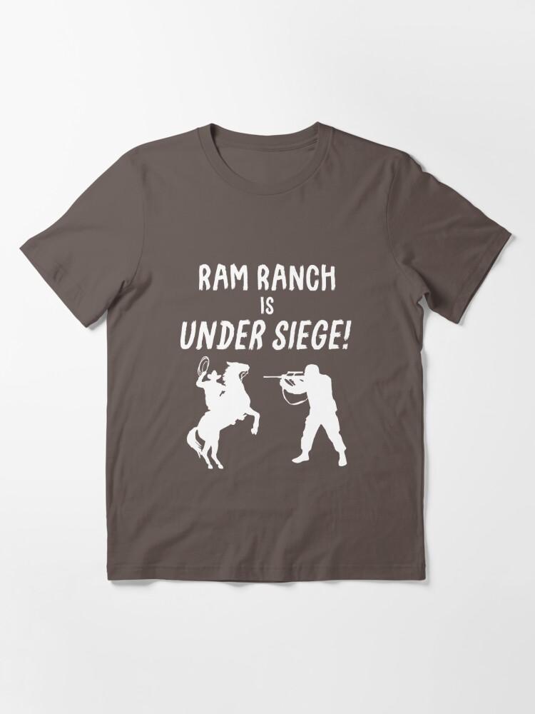 Alternate view of Ram Ranch Is Under Siege! Essential T-Shirt