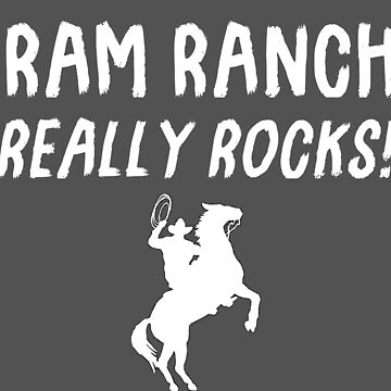 Ram Ranch Really Rocks! by FuzzCanyon