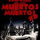 La noche de los muertos muertos by Juan Moreno