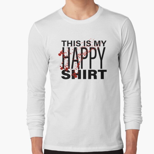 This is My HAPPY Shirt - Distressed Long Sleeve T-Shirt