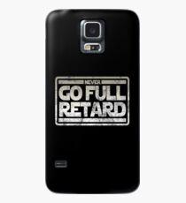 Never Go Full retard Case/Skin for Samsung Galaxy