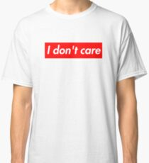 i don't care jacket Classic T-Shirt