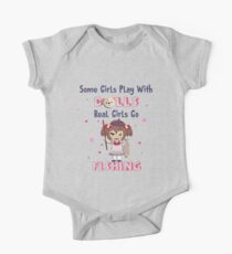 Some Girls Play With Dolls Real Girls Go Fishing Short Sleeve Baby One-Piece