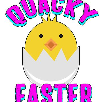 Quacky Easter Funny Easter Shirt Chick in Egg Happy Easter by funnytshirtemp