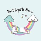 Unicorn - don't forget to dream  by grafart