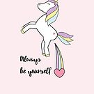 Unicorn - Always be yourself by grafart