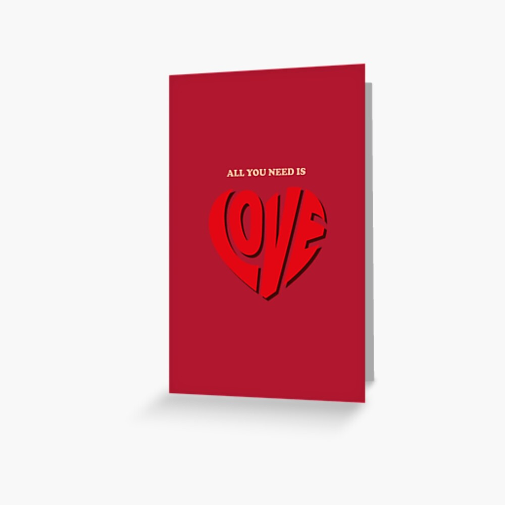 All you need is love - Valentine's Card  Greeting Card