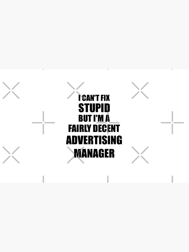 Advertising Manager Mug I Can't Fix Stupid Funny Gift Idea for Coworker Fellow Worker Gag Workmate Joke Fairly Decent von FunnyGiftIdeas