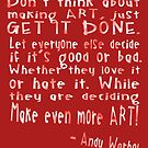 Create Art - Andy Warhol Quote by Ginny Luttrell