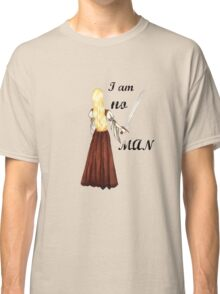 I am no man Classic T-Shirt