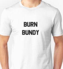 Burn Bundy Unisex T-Shirt