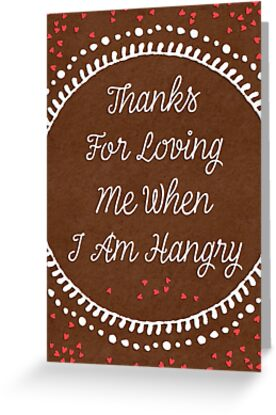 Thanks for loving me when I am hangry by blursbyai