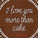 Ich liebe dich mehr als Kuchen von blursbyai