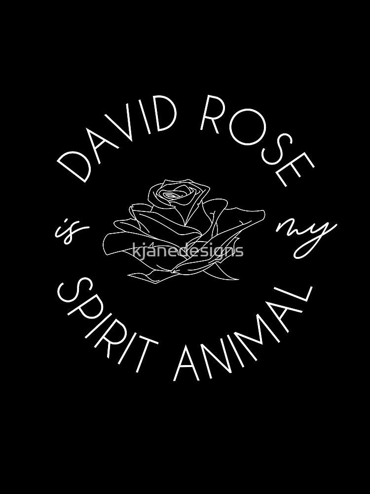 David Rose Is My Spirit Animal by kjanedesigns