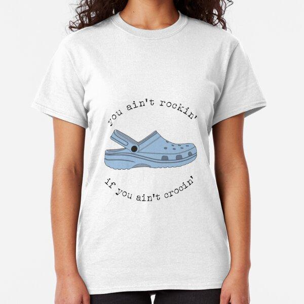 crocs, you ain't rockin if you ain't crocin' Classic T-Shirt