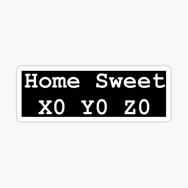 Home Sweet X0 Y0 Z0 Sticker