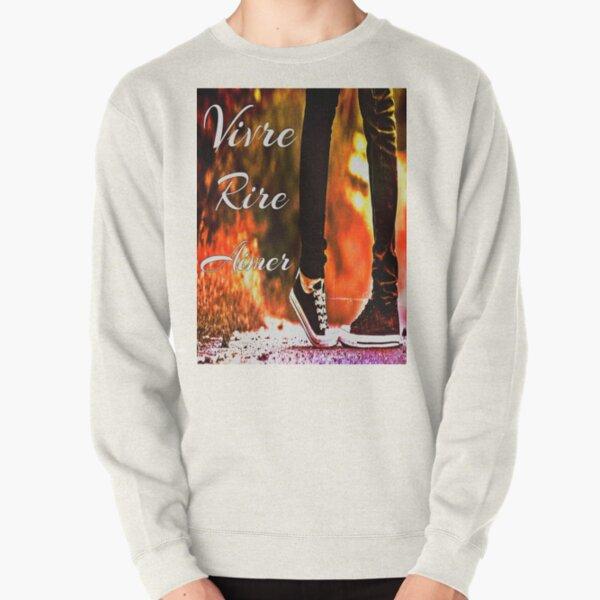 Vivre, rire, zieler (Live, lachen. Liebe) Pullover