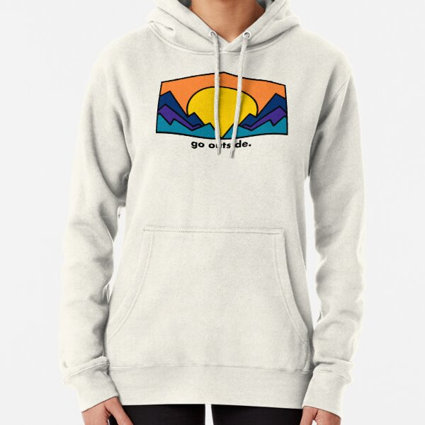 go outside Pullover Hoodie
