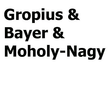 Gropius & Bayer & Moholy-Nagy by seacucumber