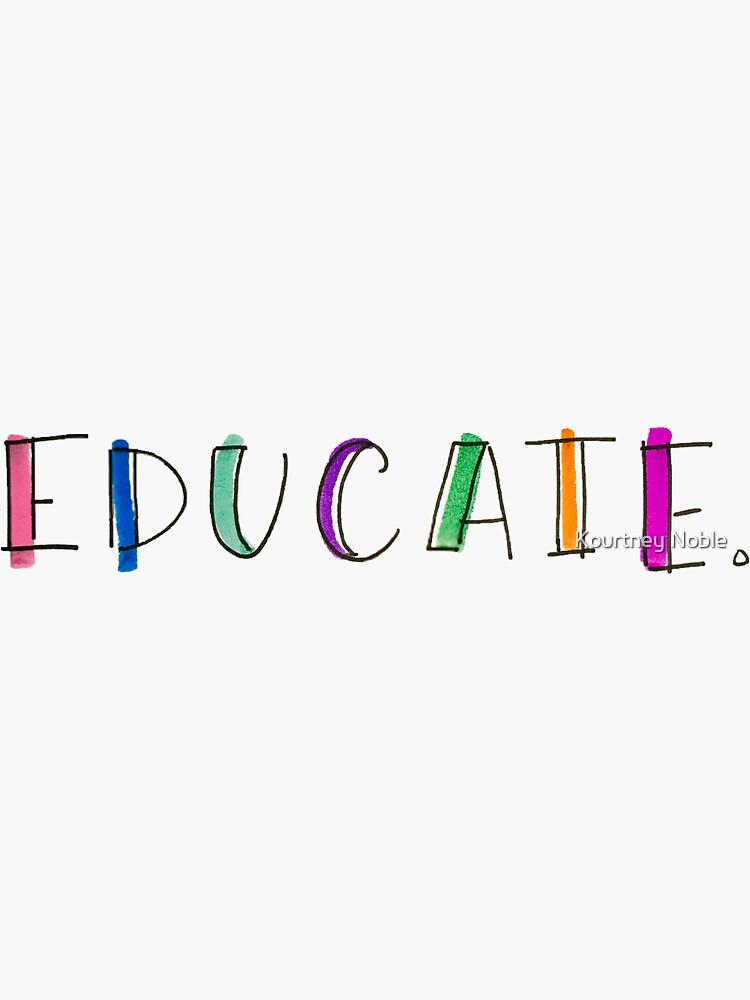 EDUCATE by kourtneyrunski