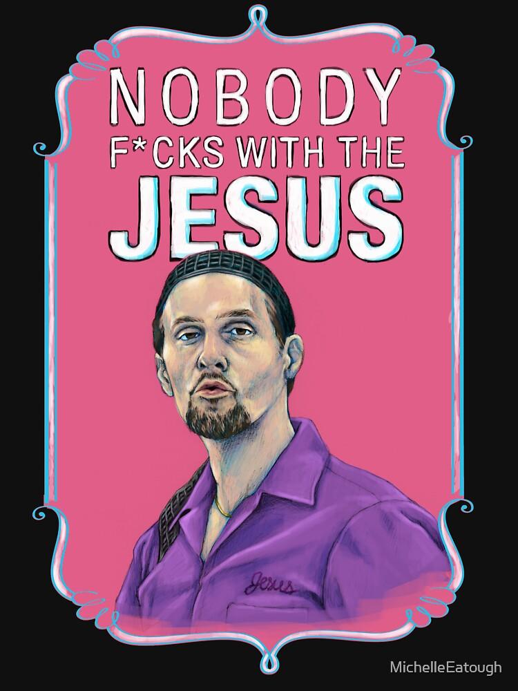 BIG LEBOWSKI-Jesus Quintana- Nobody F*cks with the Jesus von MichelleEatough