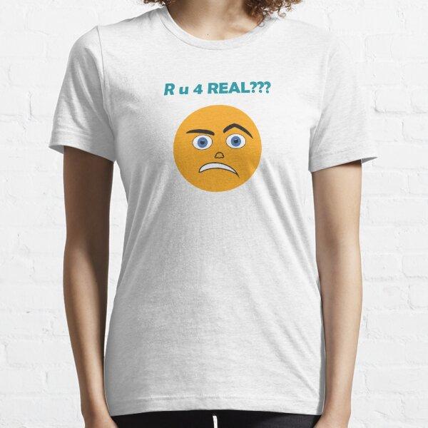 Emoji - R u 4 Real?? Essential T-Shirt