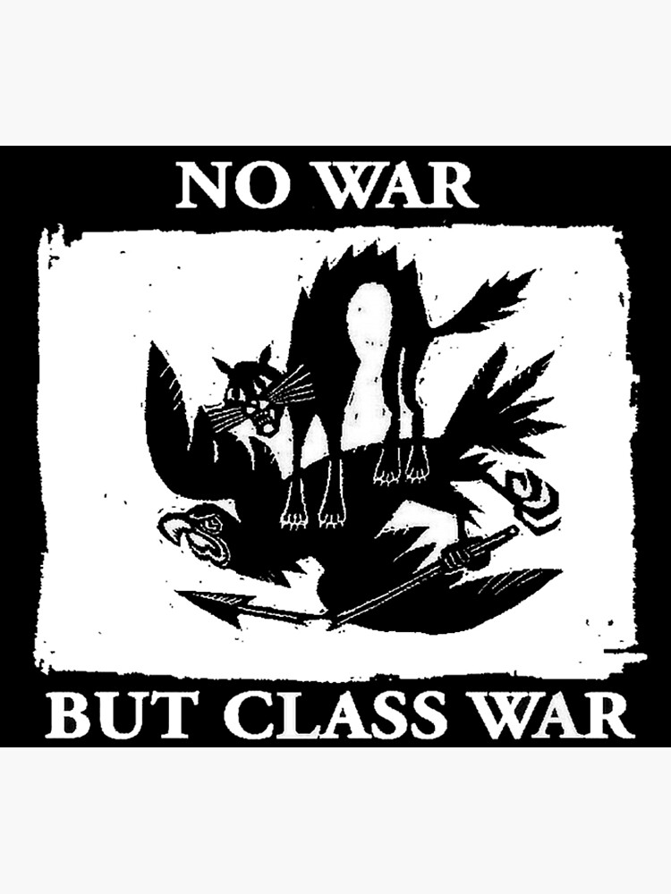No War But Class War by dru1138